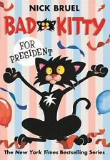 Bad Kitty for President by Bruel, Nick, Good Book