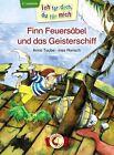 Ich für dich, du für mich - Finn Feuersäbel und das Geisterschiff von Anna Taube (2013, Gebundene Ausgabe)