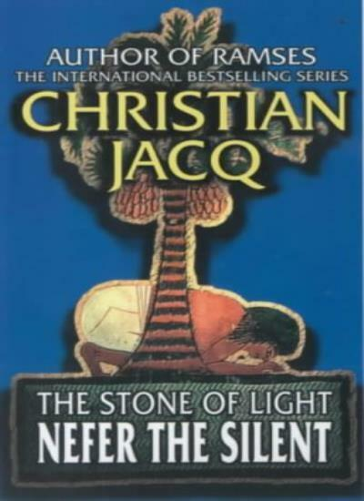 Nefer the Silent (Stone of Light) By Christian Jacq. 9780671773717