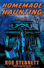 Homemade Haunting: A Novel by Rob Stennett (Paperback, 2011)