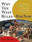 Why the West Rules---for Now: The Patterns of History, and What They Reveal About the Future by Ian Morris (CD-Audio, 2010)