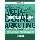 Social Media Marketing - Simple Steps to Win, Insights and Opportunities for Maxing Out Success by Gerard Blokdijk (Paperback / softback, 2015)