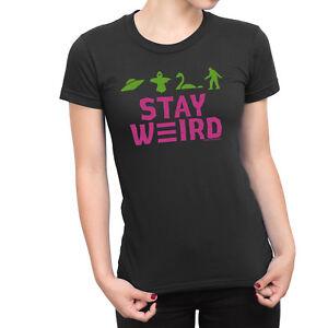 c9ca0f887 Ladies T-Shirt STAY WEIRD Aliens Ghosts Lochness Bigfoot Myth Funny ...