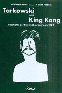 Tarkowski trifft King Kong. von Wieland Becker / Volker Petzold -- DDR, Filmklub - Hamburg, Deutschland - Tarkowski trifft King Kong. von Wieland Becker / Volker Petzold -- DDR, Filmklub - Hamburg, Deutschland