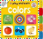 Play and Learn: Colors by Amy Oliver, Natalie Munday, Aimee Chapman (Board book, 2014)