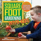 Square Foot Gardening with Kids: Learn Together: * Gardening basics * Science and math * Water conservation * Self-sufficiency * Healthy eating by Mel Bartholomew (Paperback, 2015)