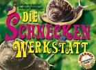 Die Schnecken-Werkstatt von Kathrin Zindler und Stefanie Wieringer (2001, Gebundene Ausgabe)