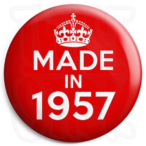 Red 25mm Button Pin Badge Keep Calm Birthday Year of Birth Made in 1957
