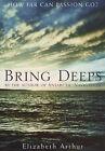 Bring Deeps by Elizabeth Arthur (Paperback, 2004)