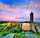 Portrait of County Down by Simon Brown (Hardback, 2009)
