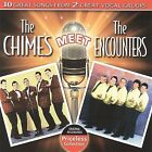 The Chimes Meet the Encounters * by The Chimes/The Encounters (CD, Sep-2009, Collectables)