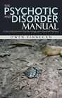 The Psychotic and Disorder Manual: A Close Look at Disorders from the Vantage Point of Personal Experience by Owen Finnegan (Paperback / softback, 2014)