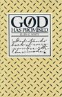 God Has Promised: Encouraging Promises Compiled from the Writings of Ellen G. White by Ellen Gould Harmon White (Book, 1982)
