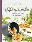 Kräuterkekse von Adelheid Entinger (2015, Gebundene Ausgabe)