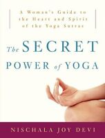 The Secret Power Of Yoga: A Woman`s Guide To The Heart And Spirit Of The Yoga Su on sale