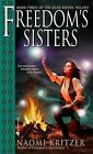 Freedom's Sisters by Naomi Kritzer (Paperback / softback, 2006)