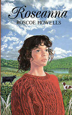 "ROSCOE HOWELLS - ""ROSEANNA"" -  AMROTH - PEMBROKESHIRE NOVELS - 1st HB/DW (1991)"