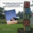 The Ordinary Parent's Guide to Teaching Reading: Audio Companion to Lessons 1-26 by Jessie Wise, Sara Buffington (CD-ROM, 2007)