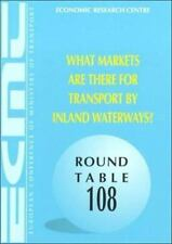 ECMT Round Tables What Markets Are There For Transport by Inland Waterways? :
