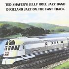 Dixieland Jazz: On the Fast Track by Ted Shafer's Jelly Roll Jazz Band (CD, Oct-2010, Merry Makers Record Company)
