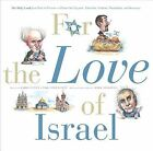 For the Love of Israel the Holy Land: From Past to Present. an A-Z Primer for Hachamin, Talmidim, Vatikim, Noodnikim, and Dreamers by Steven Stark Lowenstein, Rabbi Steven Stark Lowenstein (Hardback, 2012)