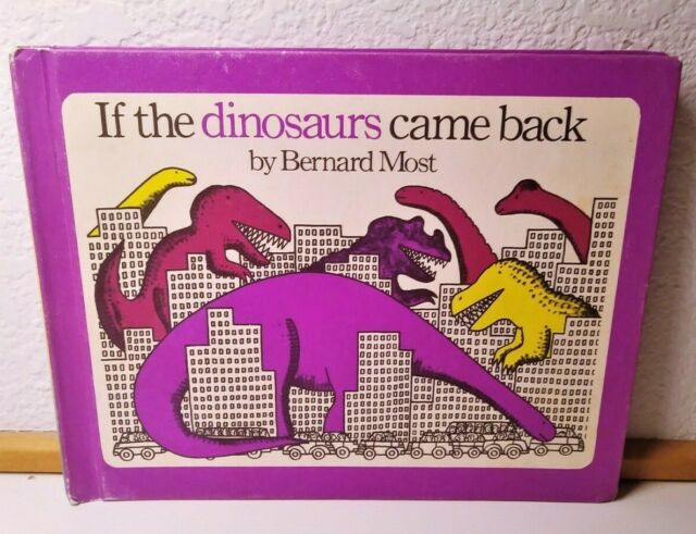 If the Dinosaurs Came Back (1978 Vintage Hardback, Bernard Most)