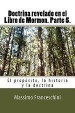 Doctrina Revelado en el Libro de Mormon. Parte 5 : El Propósito, la Historia...