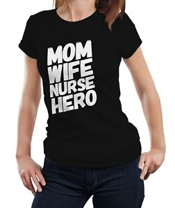 492fe16dfe5aa Mom Wife Nurse Hero - T-shirt Tshirt Funny Mother Mum Nurse Nursing ...