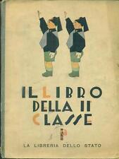 IL LIBRO DELLA II CLASSE RAGAZZI AA.VV. LIBRERIA DELLO STATO 1931