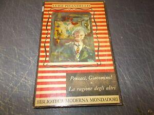 LUIGI-PIRANDELLO-PENSACI-GIACOMINO-LA-RAGIONE-DEGLI-ALTRI-BMM-MONDADORI-66-1949