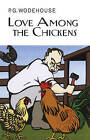Love Among the Chickens by P G Wodenhouse (Hardback, 2011)