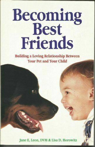 Becoming Best Friends: Building a Loving Relationship Between Your Pet and Your