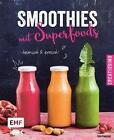 Smoothies mit Superfoods von Irina Pawassar (2016, Gebundene Ausgabe)