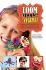 Loom Magic Xtreme!: 25 Spectacular, Never-Before-Seen Designs for Rainbows of Fun by Monica Sweeney, John McCann, Becky Thomas (Hardback, 2014)