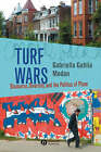 Turf Wars: Discourse, Diversity, and the Politics of Place by Gabriella Gahlia Modan (Paperback, 2006)