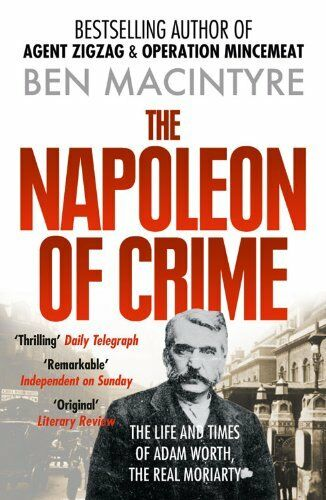1 of 1 - The Napoleon of Crime: The Life and Times of Ada... by Macintyre, Ben 0006550622
