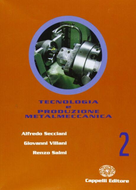Tecnologia e produzione metalmeccanica. VOL.2 Per le Scuole superiori