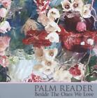 Besides The Ones We Love von Palm Reader (2015)