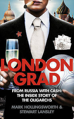 """AS NEW"" Londongrad: From Russia with Cash; The Inside Story of the Oligarchs, L"