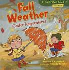 Fall Weather: Cooler Temperatures by Martha E H Rustad (Hardback, 2011)