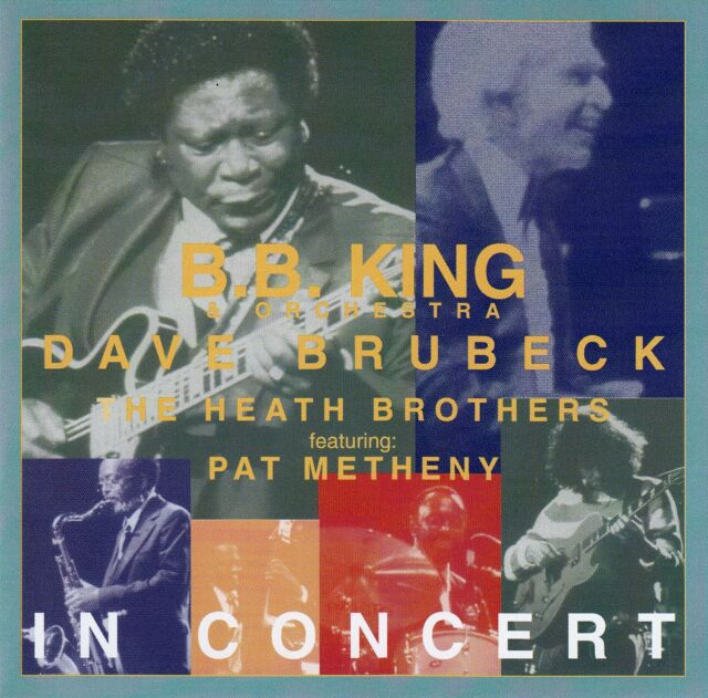 B.B. KING - PAT METHENY - THE DAVE BRUBECK QUARTET : IN CONCERT / CD