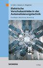 Elektrische Vorschubantriebe in Der Automatisierungstechnik: Grundlagen, Berechnung, Bemessung by Jens Hamann, Hans Gros, Georg Wiegartner (Hardback, 2006)
