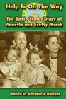 Help Is on the Way: The Santo Tomas Diary of Annette and Scotty Marsh by Ann Marsh Hillegas (Paperback / softback, 2012)