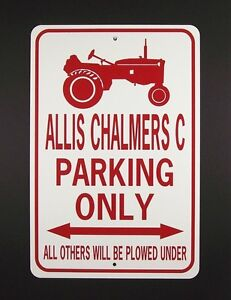 ALLIS CHALMERS C PARKING ONLY  12X18 Aluminum Tractor Sign  Won't rust or fade
