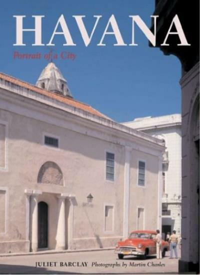 Havana: Portrait of a City-Juliet Barclay, Francisco De Borbon Y Escasany Sevil