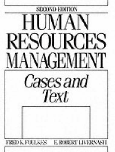 Human Resources Management : Cases and Text by E. Robert Livernash and Fred...