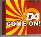 (BN714) The D4, Come On! - 2002 CD