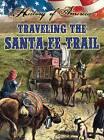 Traveling the Santa Fe Trail by Department of English Language and Literature Linda Thompson (Hardback, 2013)