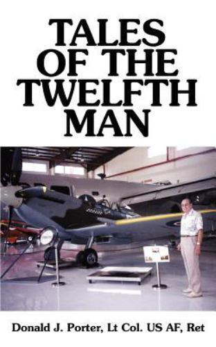 Tales of the Twelfth Man by Donald J. Porter (2000, Paperback)