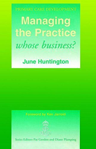 Managing the Practice: whose business: Whose Business by Huntington, June New,,